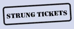 Strung Tickets